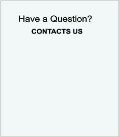 Have a Question?        CONTACTS US
